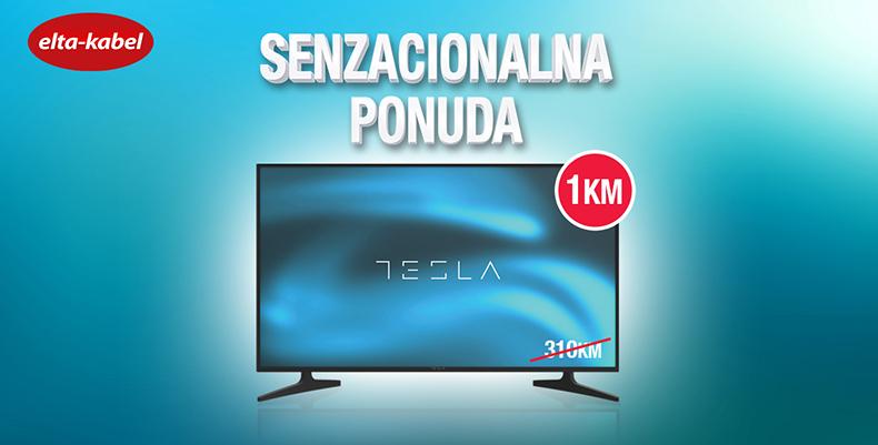 Senzacionalna ponuda Tesla TV